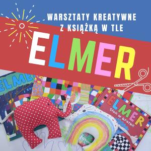 Warsztaty kreatywne z książką w tle – ELMER