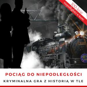 Pociąg do Niepodległości – kryminalna gra z historią w tle