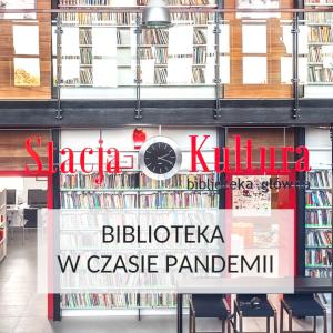Zasady korzystania z Biblioteki w czasie pandemii Covid-19