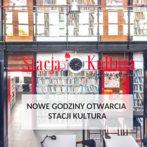 Nowe godziny otwarcia Stacji Kultura!